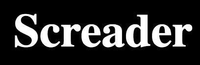 Screader