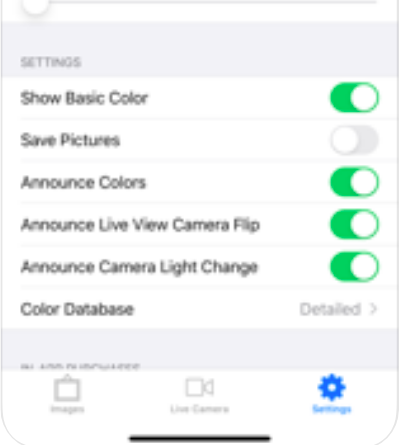 "A partial screen of an iPhone featuring the settings of the app with slide buttons to activate. Shown are: Show Basic Color, Save Pictures, Announce Colors, Announce Live View Camera Flip, Announce Camera Light Change, and Color Database, which has the option in use ""Detailed""."