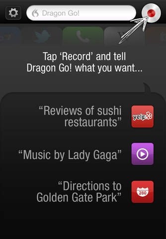 Screenshot demonstrating that to use the Dragon Go! app tap on the concentric circle at top-right and tell the app what you want it to do.
