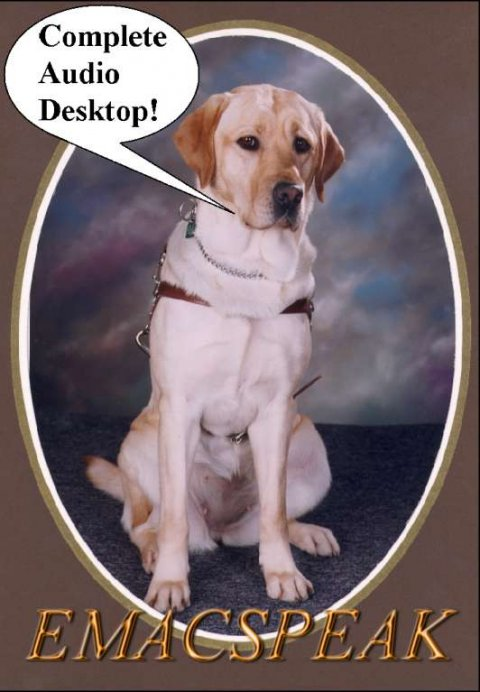 Emacspeak logo with a framed photo of a yellow labrador dog that is wearing a guide harness and has a speech bubble saying: Complete Audio Desktop.