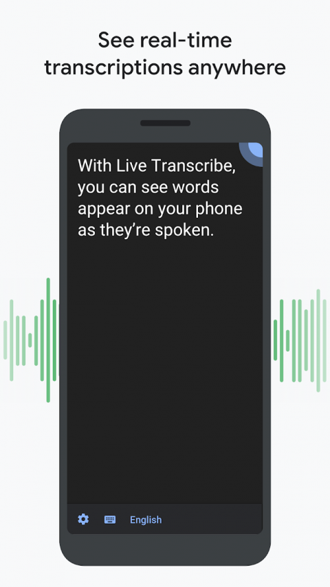 "An illustration of Live Transcribe as featured on a phone, with text that reads ""With Live Transcribe you can see words appear on your phone as they're spoken."" The caption above the illustration reads ""See real-time transcriptions anywhere."""
