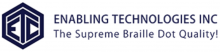 """A dark blue and white hexagon logo with a stylized """"E"""" and """"T"""" in the center. Next to it, the words """"Enabling Technologies, Inc"""" in dark blue font. Underneath, the words """"The Supreme Braille Dot Quality!"""" in smaller dark blue font."""