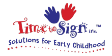 """The compny logo, which features two handprint graphics, one blue and one red, above the words """"Time to Sign,"""" which is also in blue and red. Beneath, it says """"solutions for early childhood."""""""
